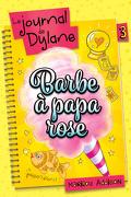 Le Journal de Dylane, Tome 3 : Barbe à papa rose