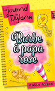 Le Journal de Dylane, Tome 3 : Barbe à papa rose