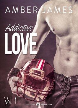 Couverture du livre : Addictive Love, tome 1