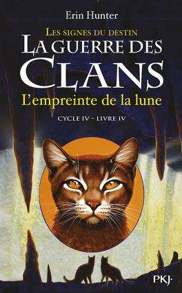 Couverture du livre : La Guerre des Clans, Cycle 4 : Les signes du destin, tome 4 : L'empreinte de la lune