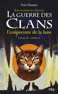La Guerre des Clans, Cycle 4 : Les signes du destin, tome 4 : L'empreinte de la lune