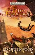 Les Royaumes oubliés - La séquence d'Elminster, Tome 5 : La fille d'Elminster