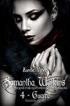 couverture Samantha Watkins ou Les chroniques d'un quotidien extraordinaire, tome 4 : Guerre - Première partie