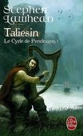 Le Cycle de Pendragon, Tome 1 : Taliesin