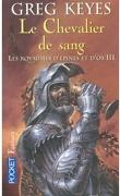 Les Royaumes d'épines et d'os, tome 3 : Le Chevalier de sang