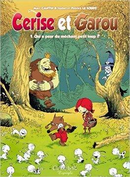 Couverture du livre : Cerise et Garou, Tome 1: Qui a peur du méchant petit loup ?