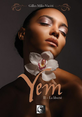 Couverture du livre : Yem, Tome 2 : La Liberté