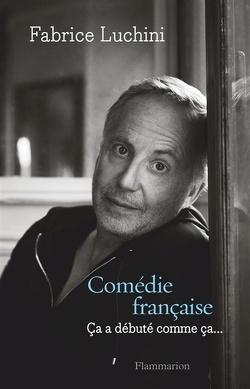 Couverture de Comédie Française : Ca a débuté comme ça