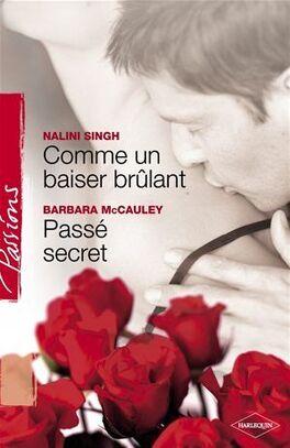 Couverture du livre : Comme un baiser brûlant / Passé secret