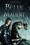 La Belle et le Maudit, tome 1 : La Belle et le Maudit