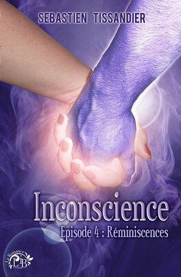 Couverture du livre : Inconscience - Tome 4 : Réminiscences