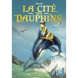 Couverture du livre : La cité des dauphins