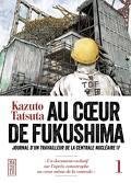 Au cœur de Fukushima, journal d'un travailleur de la centrale nucléaire 1F