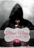 Blanc-Neige & le Miroir