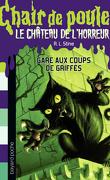 Chair de Poule, Le château de l'horreur, Tome 1 : Gare aux coups de griffes