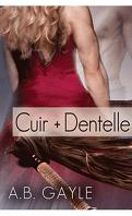 Contraires qui s'attirent, Tome 2 : Cuir + Dentelle