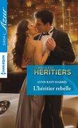 Scandaleux héritiers, Tome 5 : L'Héritier rebelle
