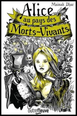Couverture du livre : Alice au pays des morts-vivants, Tome 1
