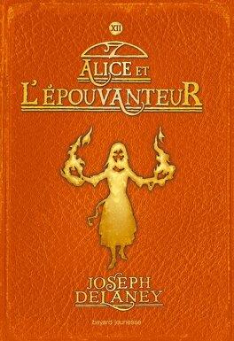 Couverture du livre : L'Épouvanteur, Tome 12 : Alice et l'Épouvanteur