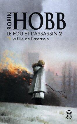 Couverture du livre : Le Fou et l'Assassin, Tome 2 : La Fille de l'Assassin