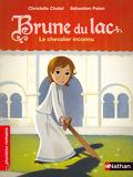 Brune du Lac, Tome 1 : Le Chevalier inconnu