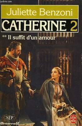Couverture du livre : Catherine, tome 2 :  Il suffit d'un amour - 2ème partie