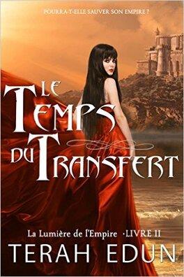 Couverture du livre : La Lumière de l'Empire, Tome 2 : Le Temps du Transfert