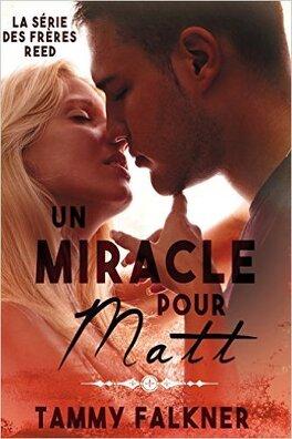 Couverture du livre : Les Frères Reed, Tome 7 : Un miracle pour Matt