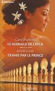 Les Héritiers du désert, Tomes 1 & 2 : Le Mariage de Layla / Trahie par le prince