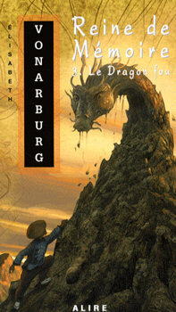 Couverture du livre : Reine de mémoire, tome 3 :  Le Dragon fou