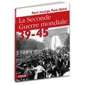 La Seconde Guerre mondiale 39-45, Tome 7: Paris insurgé - libéré