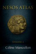 Nesos Atlas : L'Empire perdu des Rois, Episode 4