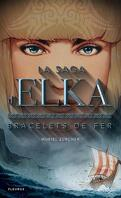 La Saga d'Elka, Tome 1 : Bracelets de fer