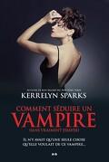 Histoires de vampires, Tome 15 : Comment séduire un vampire (sans vraiment essayer)