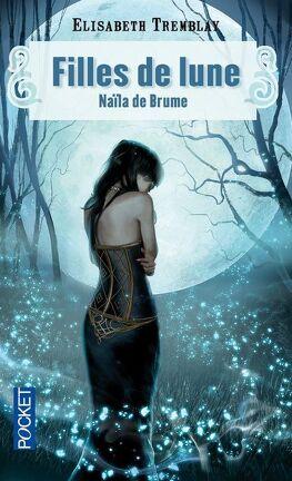 Couverture du livre : Filles de Lune, Tome 1: Naïla de Brume