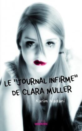 """Couverture du livre : Le """"Journal Infirme """" de Clara Muller"""