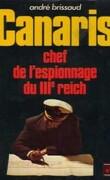 Canaris. Le petit amiral, prince de l'espionnage allemand (1887-1945)