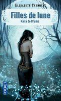 Filles de Lune, Tome 1: Naïla de Brume
