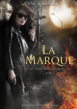 Couverture du livre : Agent spécial Léa Bacal, tome 1 : La marque
