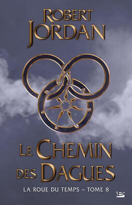 Couverture du livre : La Roue du Temps, tome 8/14 : Le chemin des dagues
