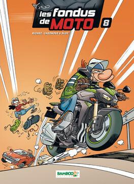 Couverture du livre : Les Fondus de moto, tome 8