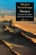 Smara : carnets de route d'un fou du désert