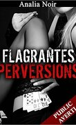 Flagrantes perversions