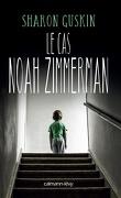 Le Cas Noah Zimmerman