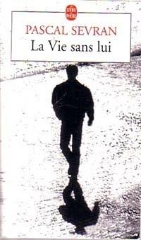 Couverture du livre : La vie sans lui