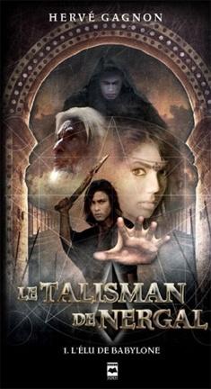Couverture du livre : Le Talisman de Nergal, Tome 1 : L'Élu de Babylone