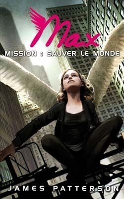 Couverture du livre : Max, Tome 3 : Mission : Sauver le monde