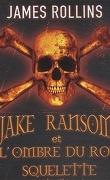 Jake Ransom et l'ombre du roi squelette