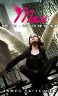 Max, Tome 3 : Mission : Sauver le monde