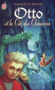 Otto et la Cité des Chimérics